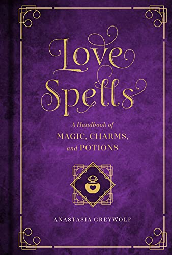 Love Spells: A Handbook of Magic,...