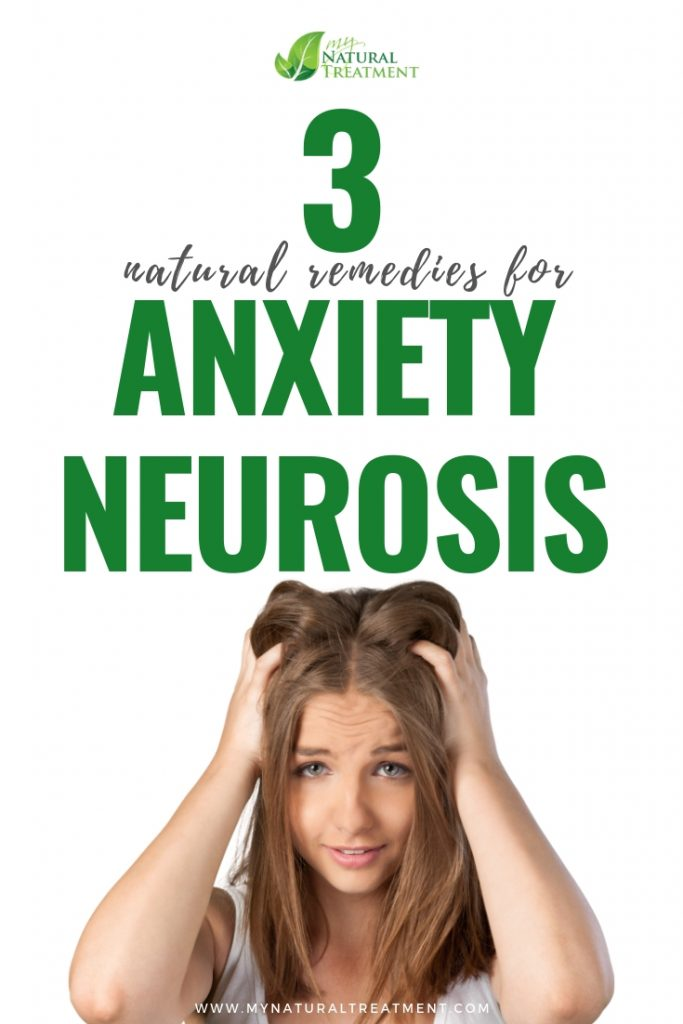3 Natural Remedies for Anxiety Neurosis