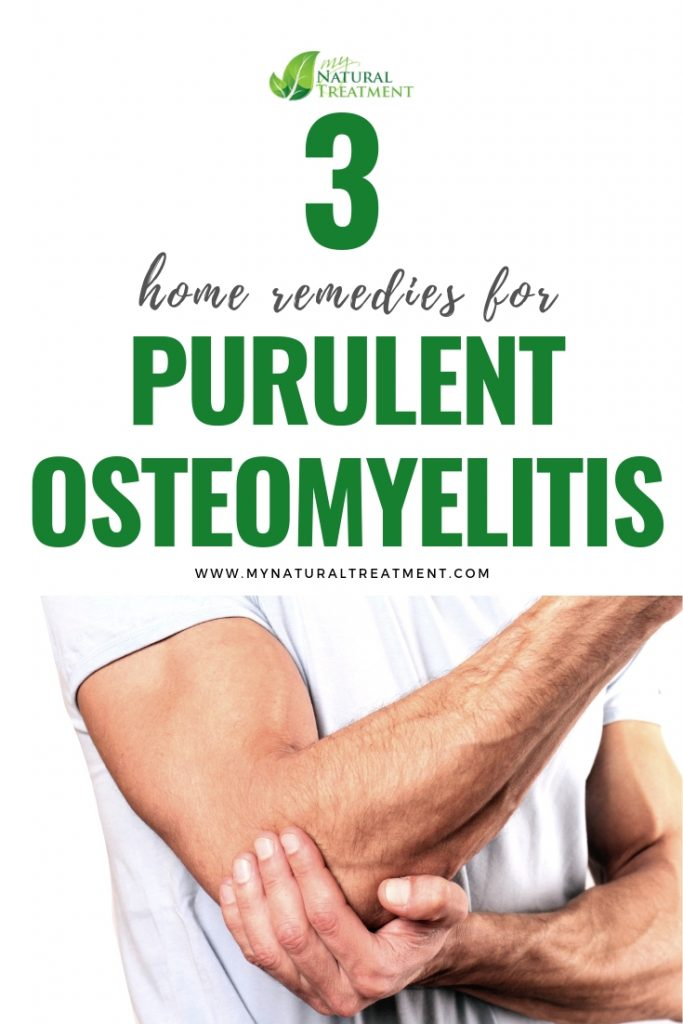 3 Home Remedies for Purulent Osteomyelitis