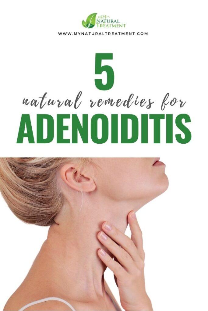 5 Natural Remedies for Adenoiditis - MyNaturalTreatment.com
