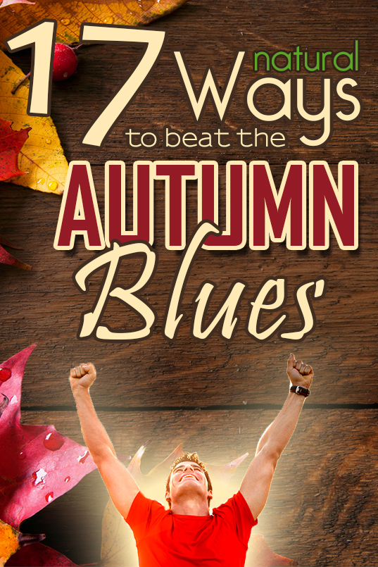 17 Natural Ways to Beat Autumn Blues
