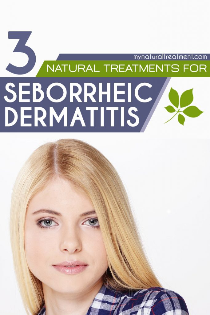 3 Amazing Natural Treatments for Seborrheic Dermatitis you should try