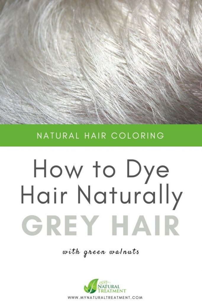 How to Dye Hair Naturally Grey Hair with Green Walnuts