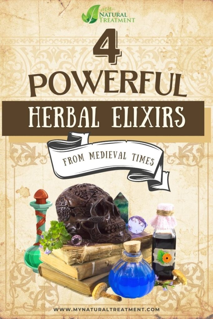 4 Powerful Herbal Elixir Recipes from Medieval Times and Their Use - MyNaturalTreatment.com