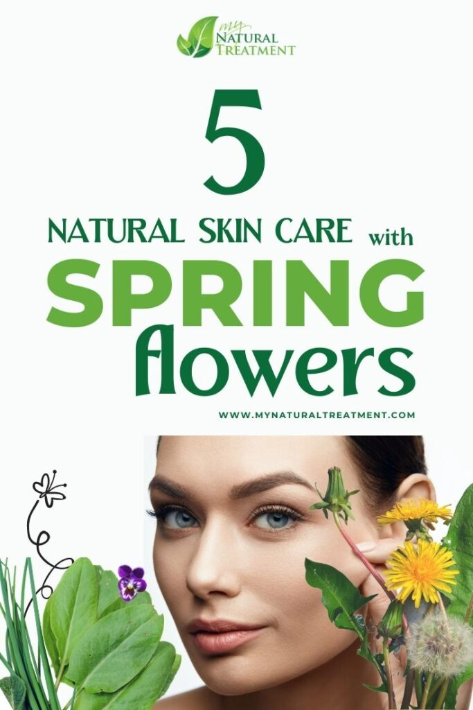 5 Natural Skin Care Recipes with Spring Flowers - MyNaturalTreatment.com
